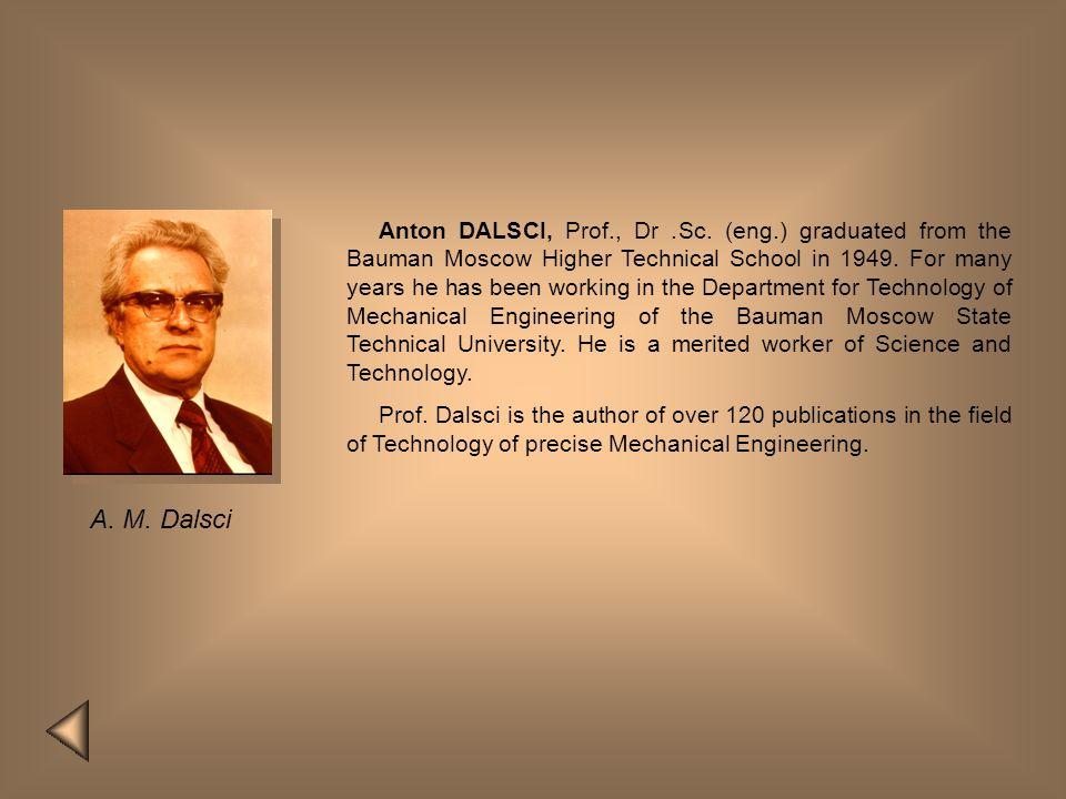 Anton DALSCI, Prof. , Dr. Sc. (eng