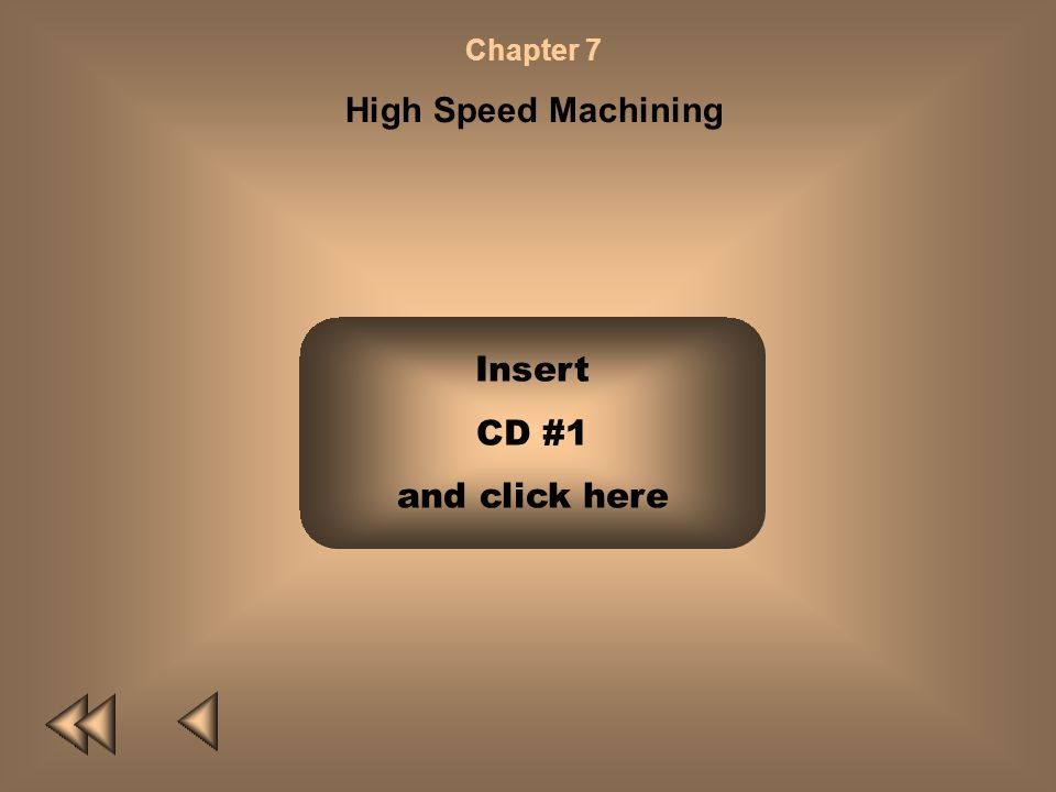Chapter 7 High Speed Machining Insert CD #1 and click here