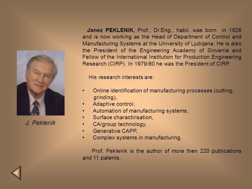 Janez PEKLENIK, Prof. , Dr. Eng. , habil