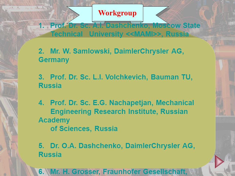 Workgroup 1. Prof. Dr. Sc. A.I. Dashchenko, Moscow State
