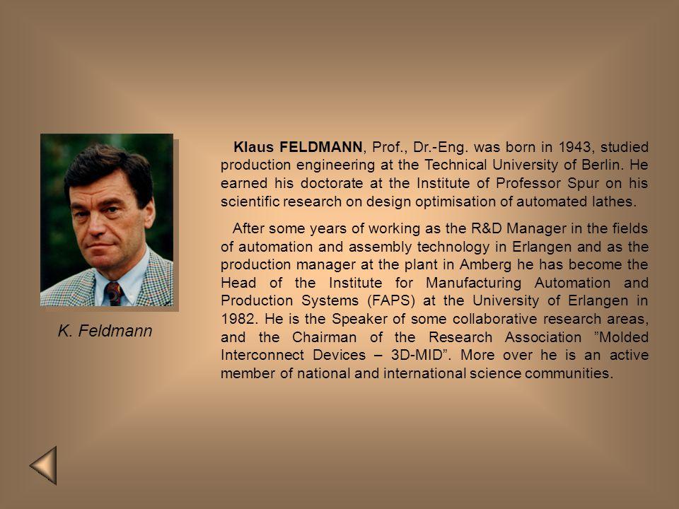 Klaus FELDMANN, Prof. , Dr. -Eng