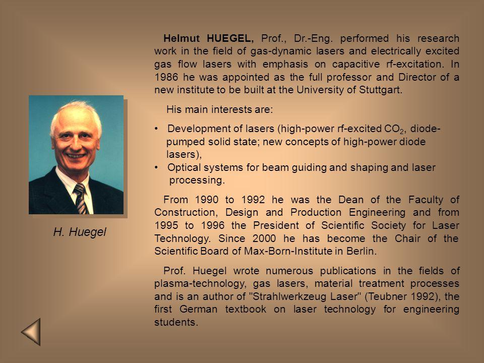 Helmut HUEGEL, Prof. , Dr. -Eng