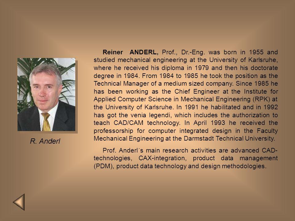 Reiner ANDERL, Prof. , Dr. -Eng
