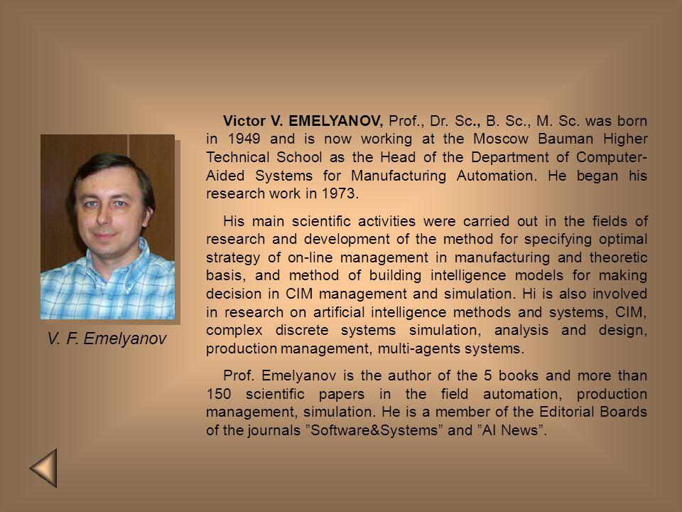 Victor V. EMELYANOV, Prof. , Dr. Sc. , B. Sc. , M. Sc