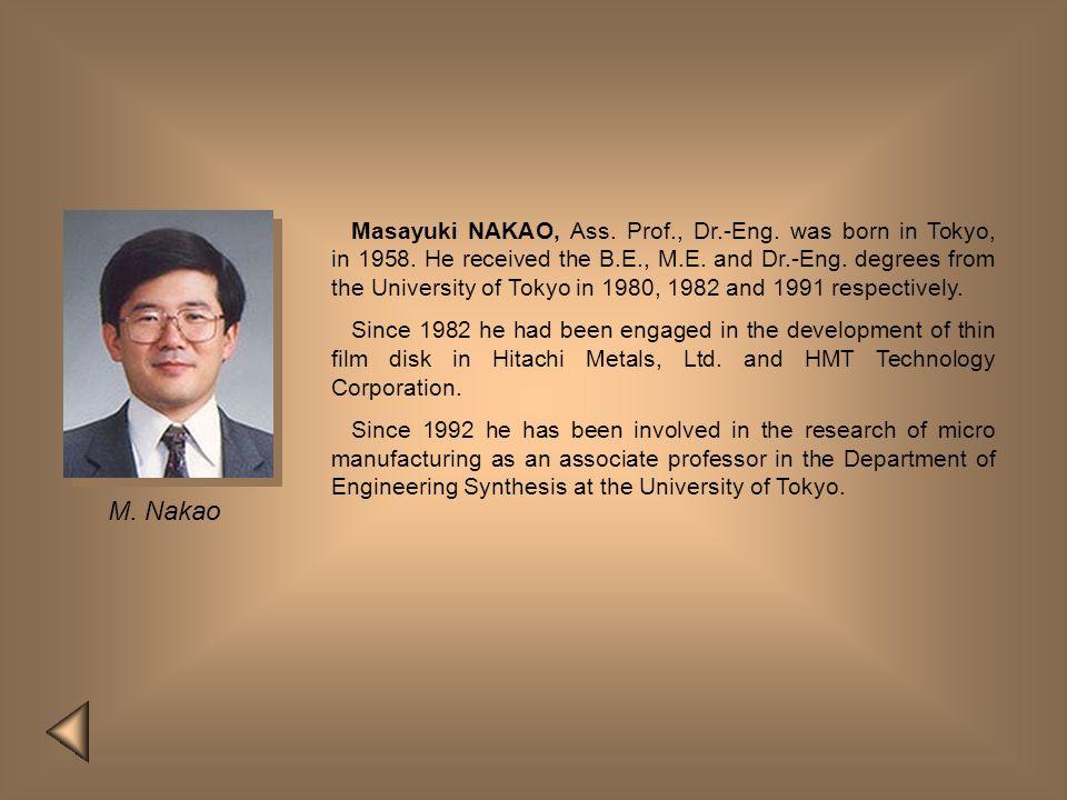 Masayuki NAKAO, Ass. Prof. , Dr. -Eng. was born in Tokyo, in 1958