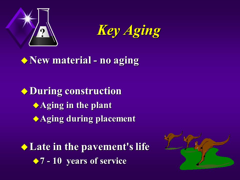 Key Aging New material - no aging During construction