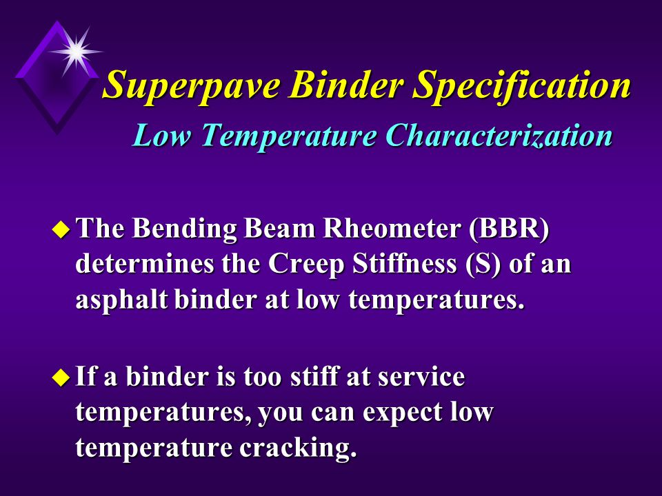 Superpave Binder Specification Low Temperature Characterization