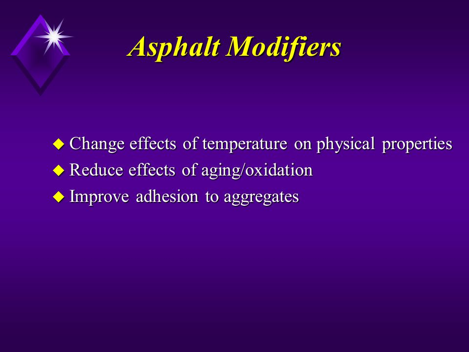 Asphalt Modifiers Change effects of temperature on physical properties