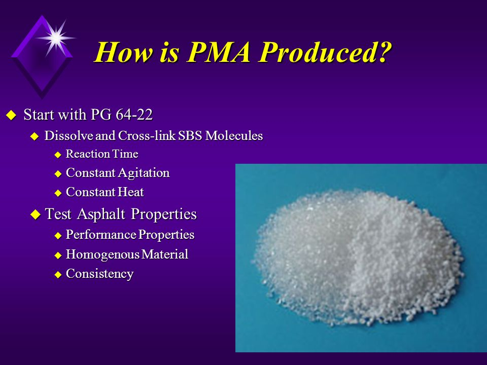 How is PMA Produced Start with PG 64-22 Test Asphalt Properties