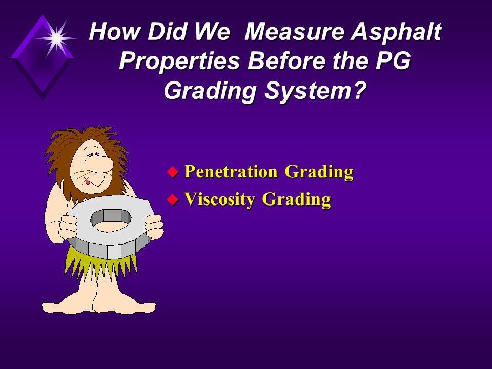 How Did We Measure Asphalt Properties Before the PG Grading System