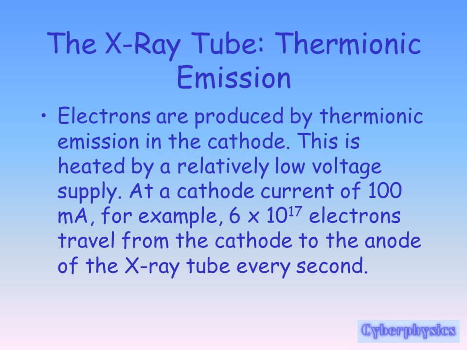 The X-Ray Tube: Thermionic Emission