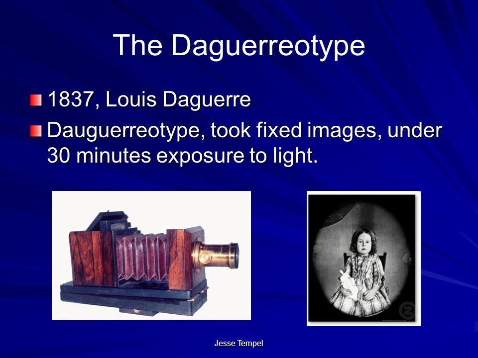 The Daguerreotype 1837, Louis Daguerre