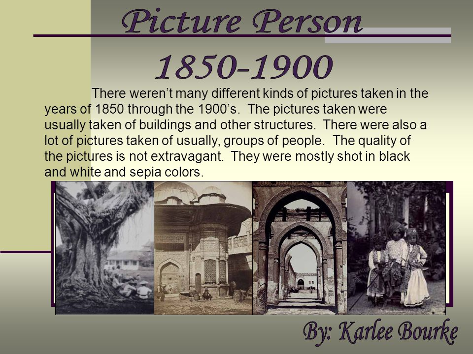 Picture Person 1850-1900 By: Karlee Bourke