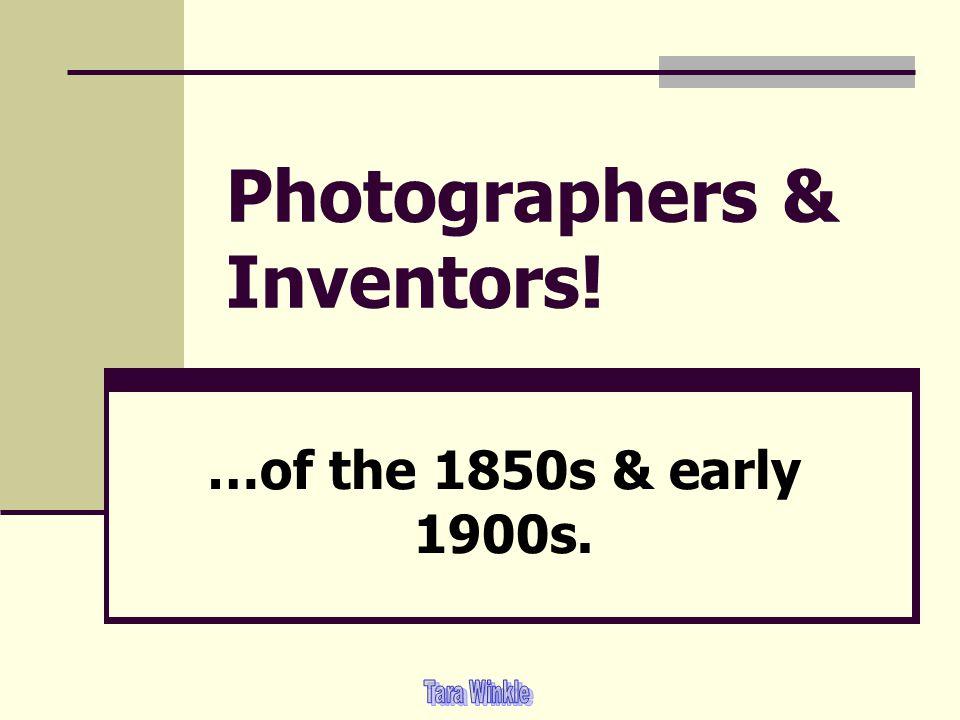 Photographers & Inventors!
