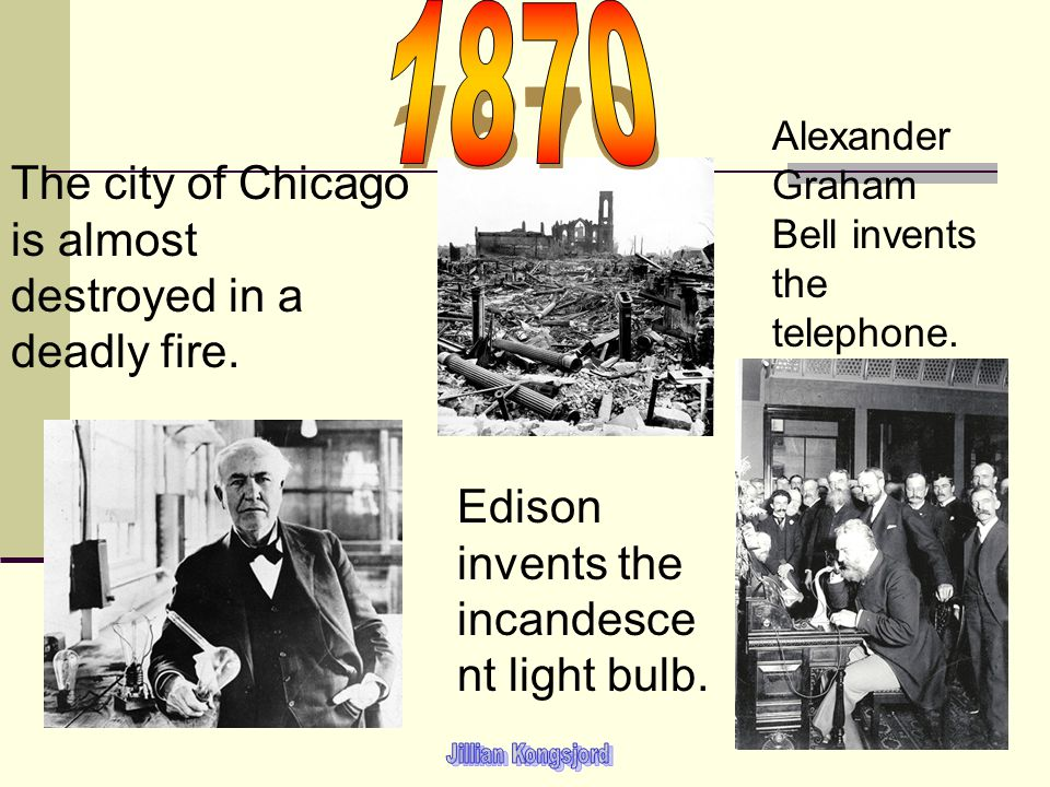 1870 The city of Chicago is almost destroyed in a deadly fire.