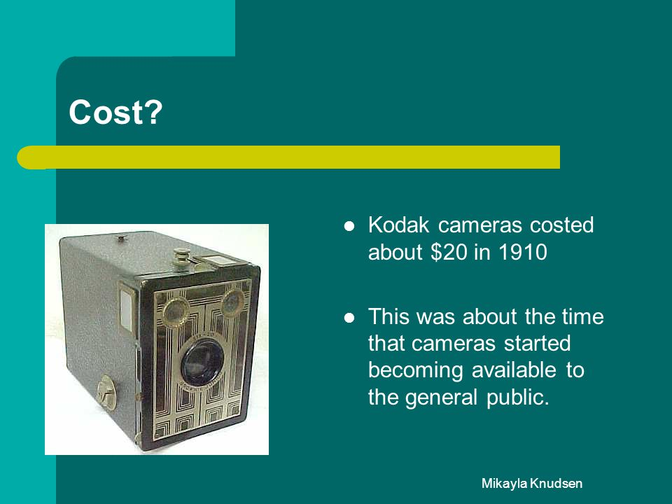 Cost Kodak cameras costed about $20 in 1910