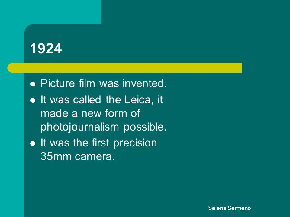 1924 Picture film was invented.