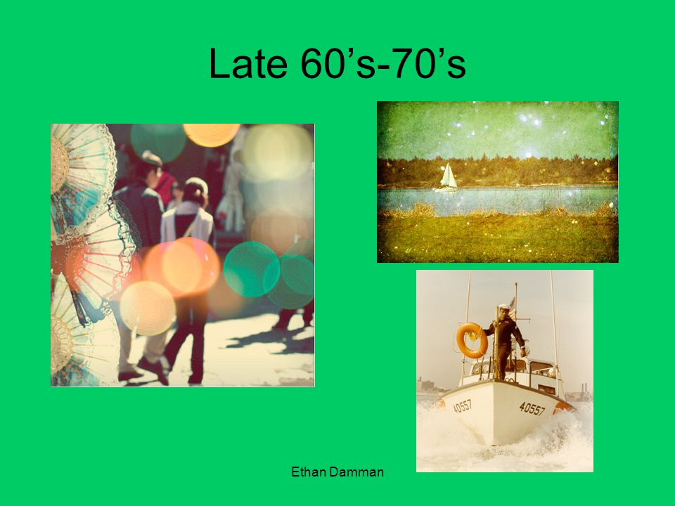 Late 60's-70's Ethan Damman