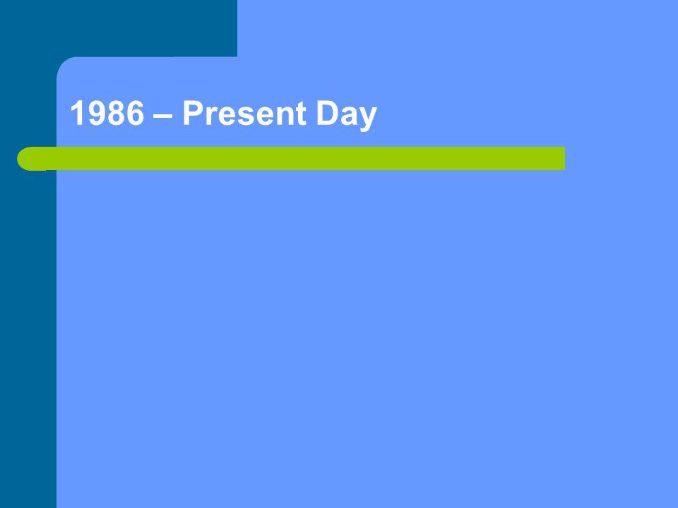 1986 – Present Day