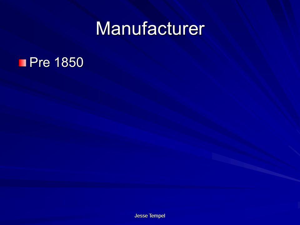 Manufacturer Pre 1850 Jesse Tempel