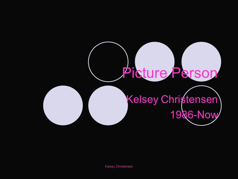 Kelsey Christensen 1986-Now