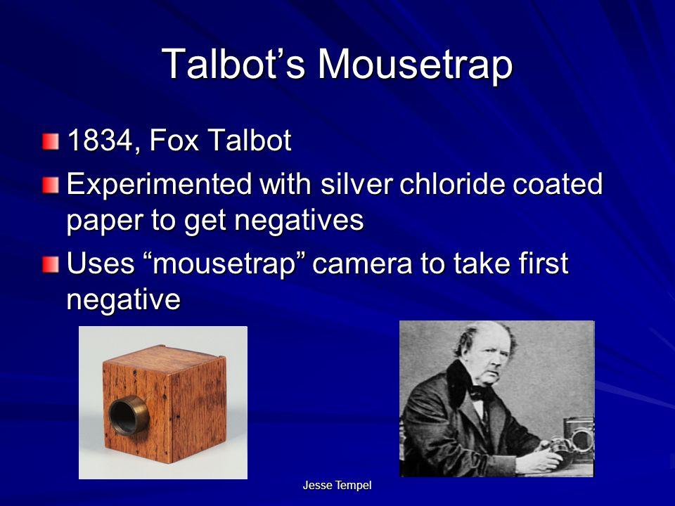 Talbot's Mousetrap 1834, Fox Talbot
