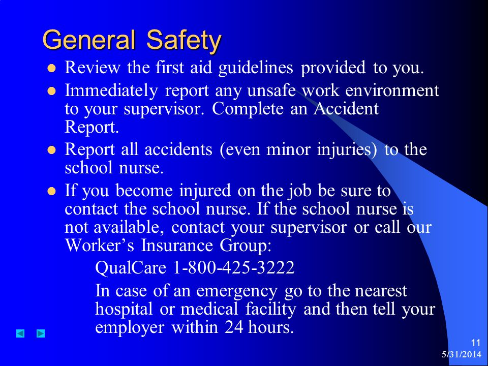 General Safety Review the first aid guidelines provided to you.