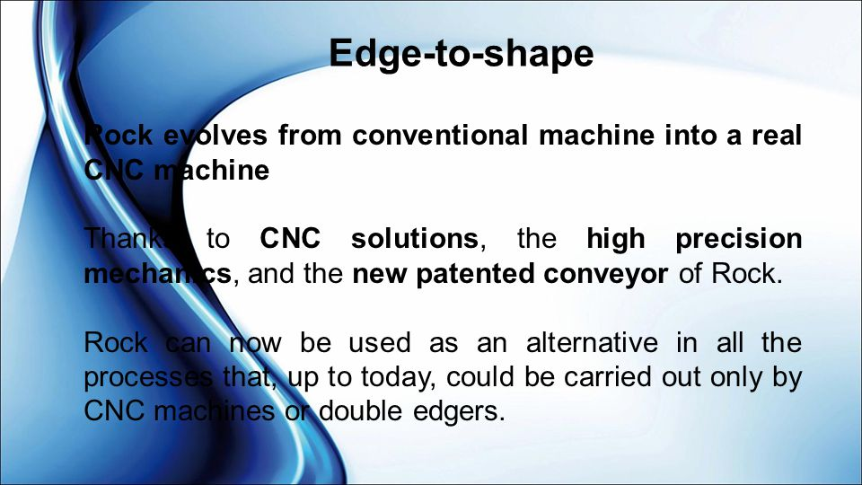Edge-to-shape Rock evolves from conventional machine into a real CNC machine.
