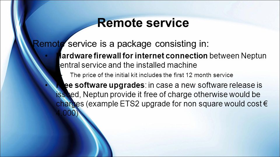 Remote service Remote service is a package consisting in: