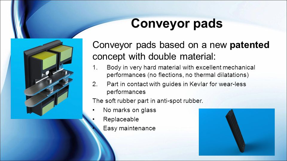 Conveyor pads Conveyor pads based on a new patented concept with double material: