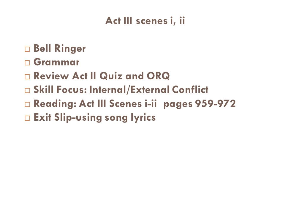Review Act II Quiz and ORQ Skill Focus: Internal/External Conflict