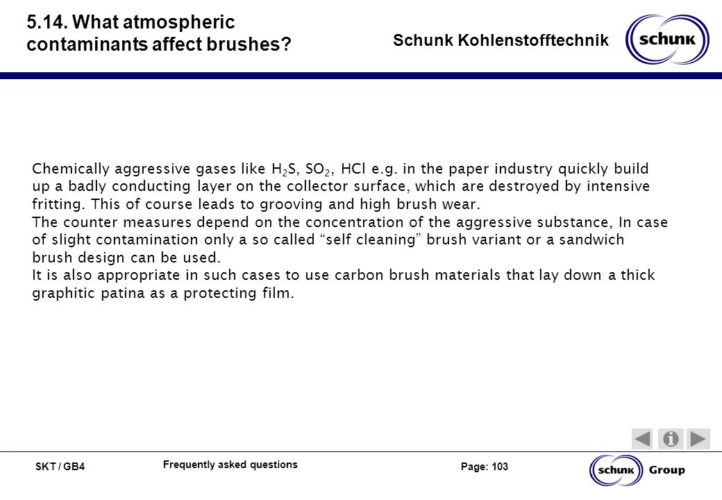 5.14. What atmospheric contaminants affect brushes