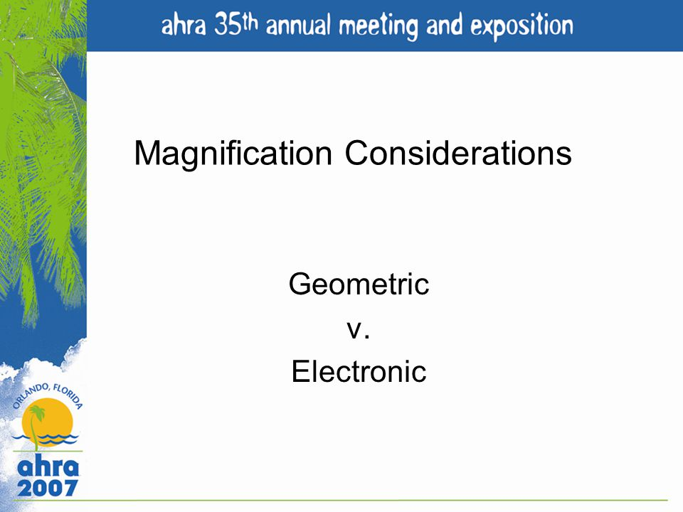 Magnification Considerations