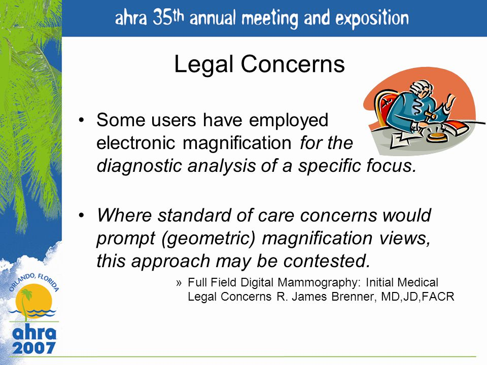 Legal Concerns Some users have employed electronic magnification for the diagnostic analysis of a specific focus.