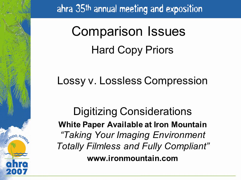 Comparison Issues Hard Copy Priors Lossy v. Lossless Compression