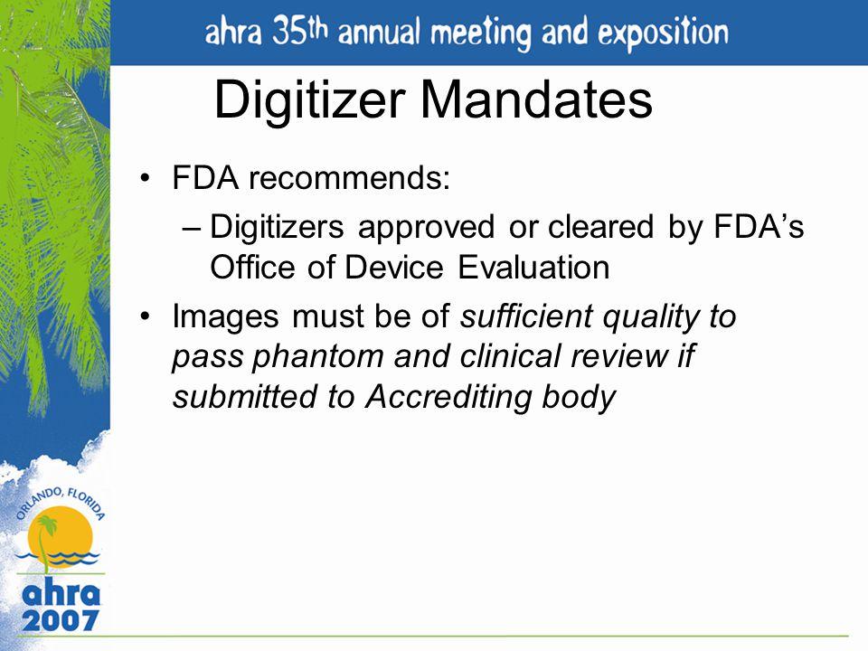 Digitizer Mandates FDA recommends:
