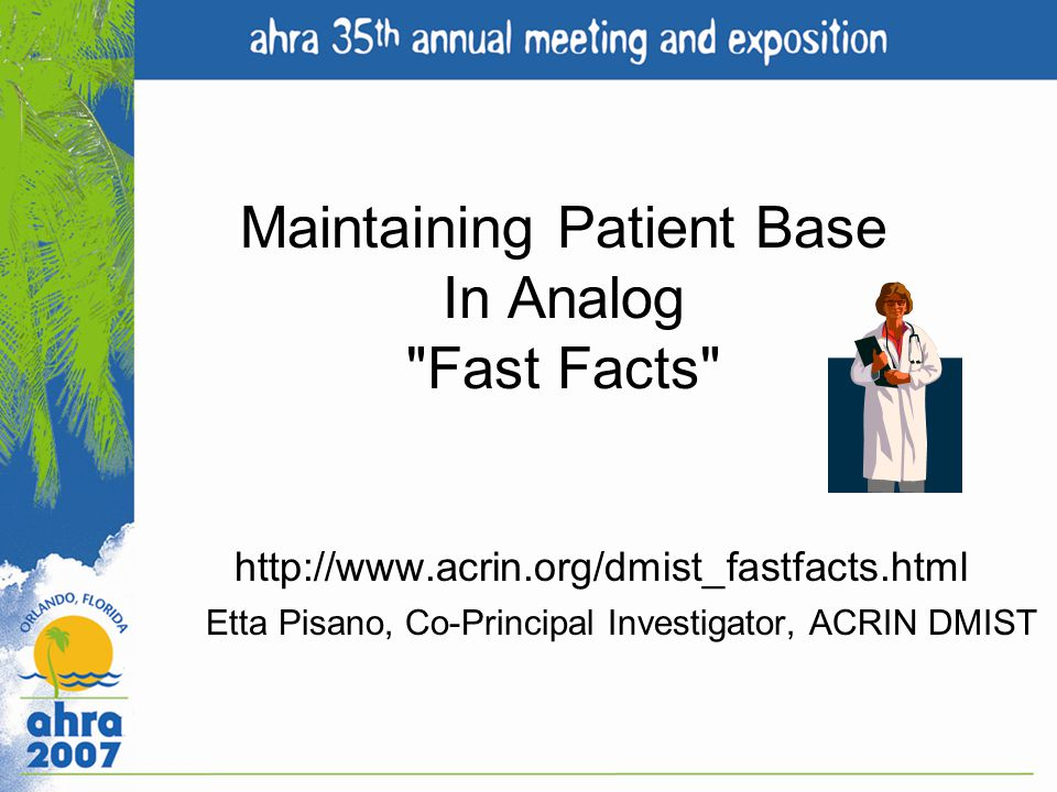 Maintaining Patient Base In Analog Fast Facts