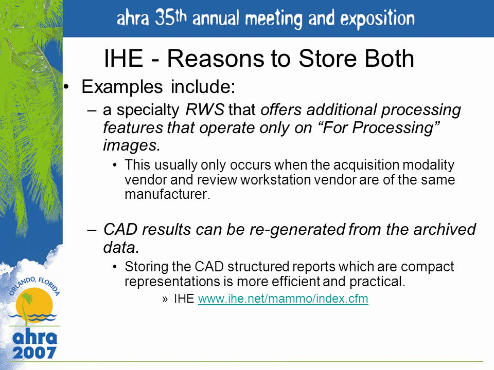 IHE - Reasons to Store Both