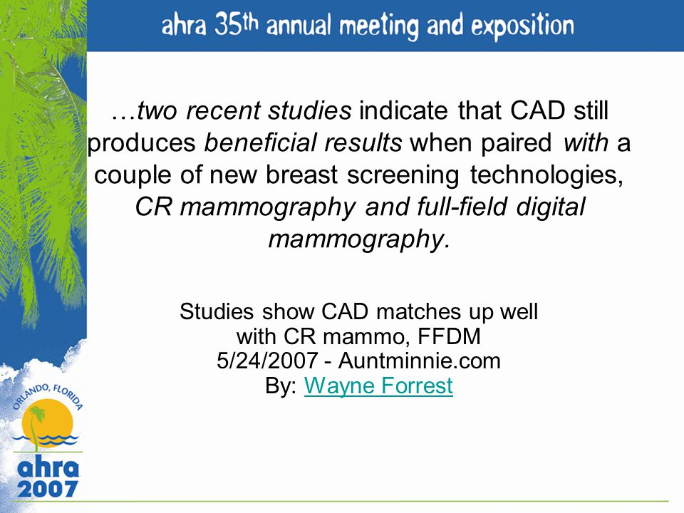…two recent studies indicate that CAD still produces beneficial results when paired with a couple of new breast screening technologies, CR mammography and full-field digital mammography.