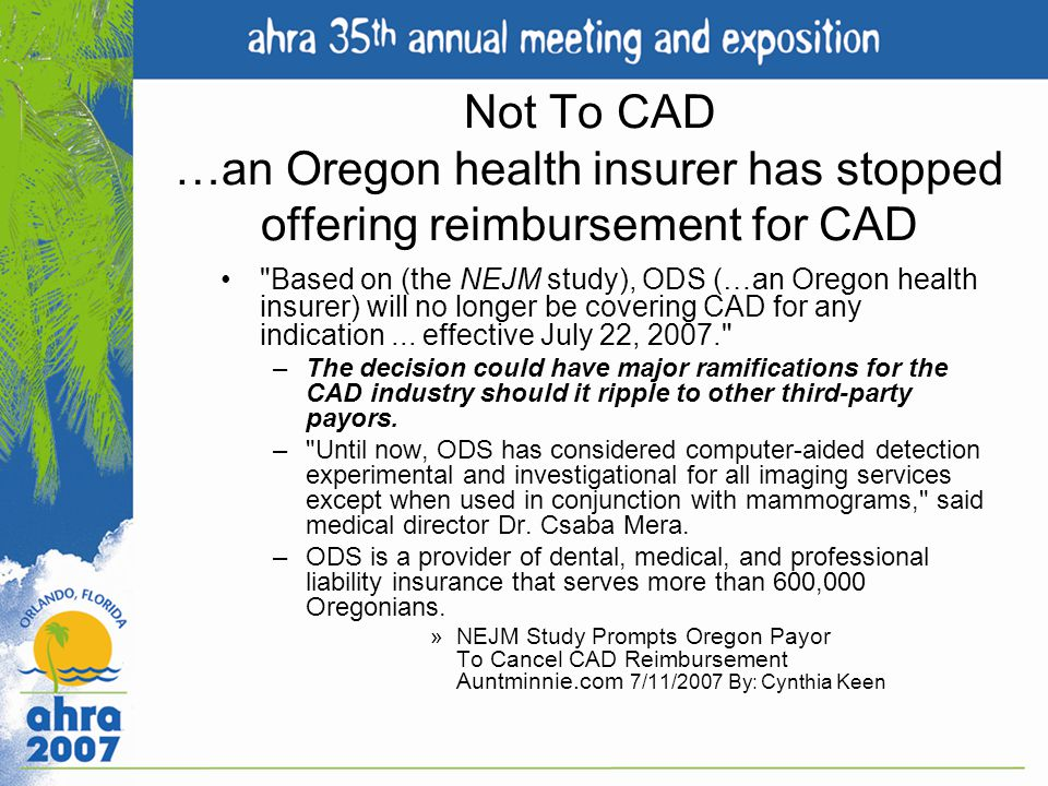 Not To CAD …an Oregon health insurer has stopped offering reimbursement for CAD