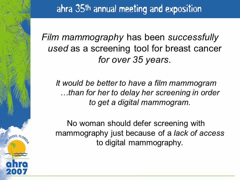 Film mammography has been successfully used as a screening tool for breast cancer for over 35 years.