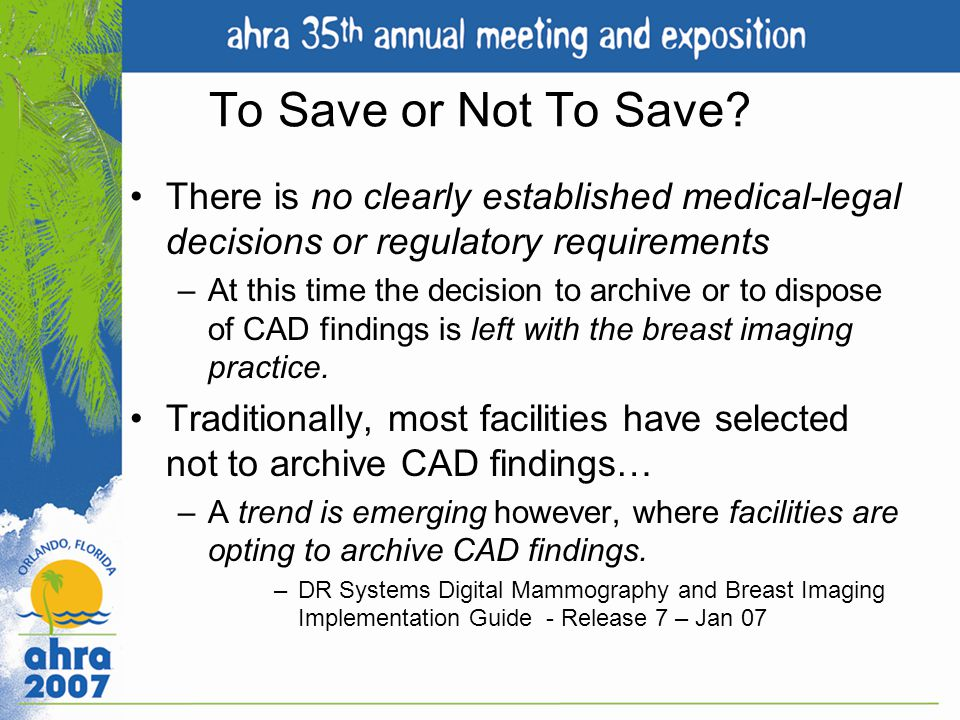 To Save or Not To Save There is no clearly established medical-legal decisions or regulatory requirements.