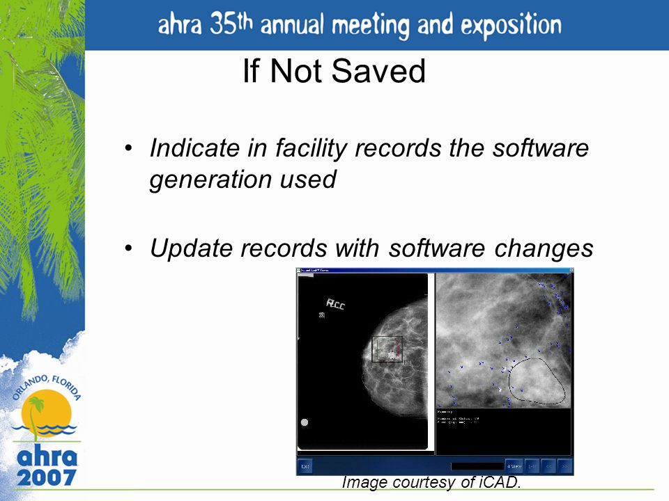If Not Saved Indicate in facility records the software generation used
