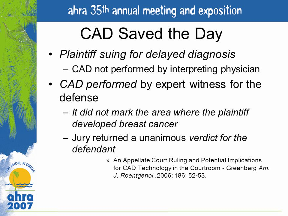 CAD Saved the Day Plaintiff suing for delayed diagnosis