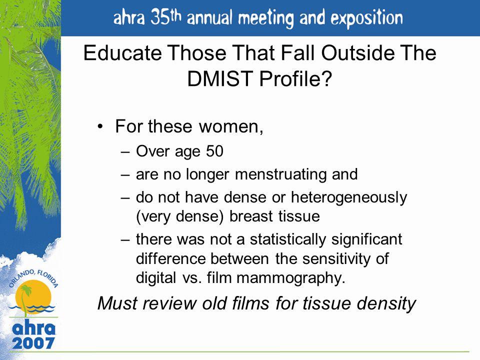 Educate Those That Fall Outside The DMIST Profile