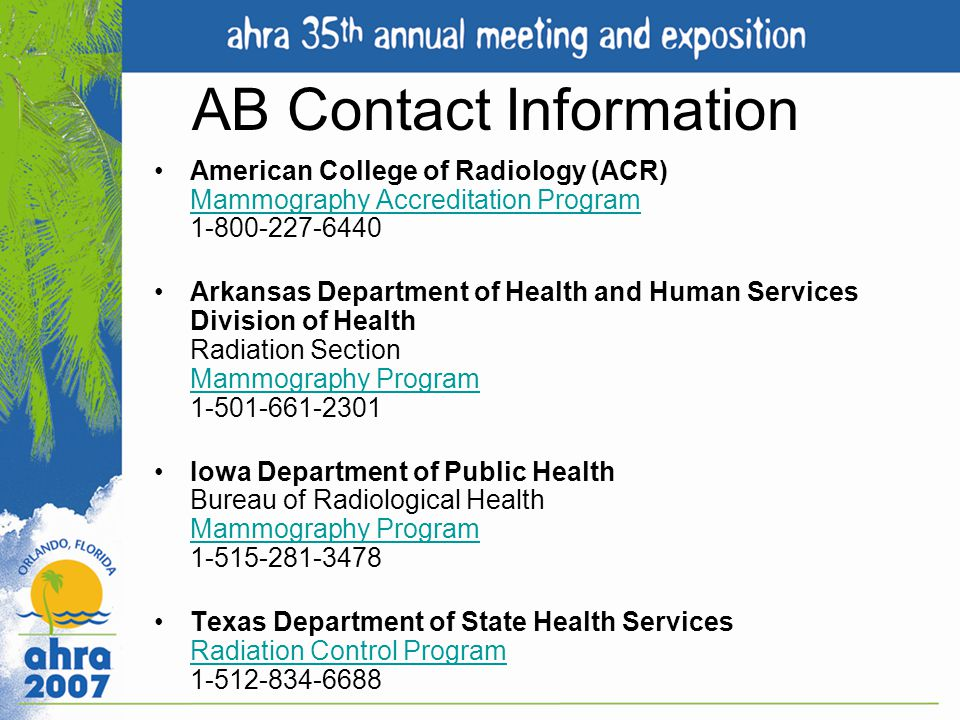 AB Contact Information American College of Radiology (ACR) Mammography Accreditation Program 1-800-227-6440.