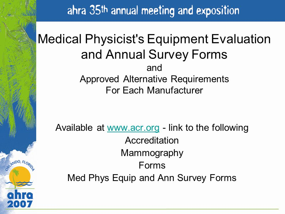Medical Physicist s Equipment Evaluation and Annual Survey Forms and Approved Alternative Requirements For Each Manufacturer