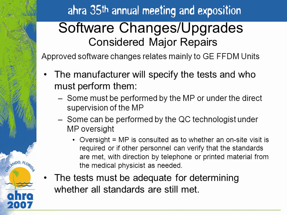 Software Changes/Upgrades Considered Major Repairs Approved software changes relates mainly to GE FFDM Units