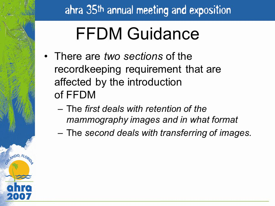 FFDM Guidance There are two sections of the recordkeeping requirement that are affected by the introduction of FFDM.