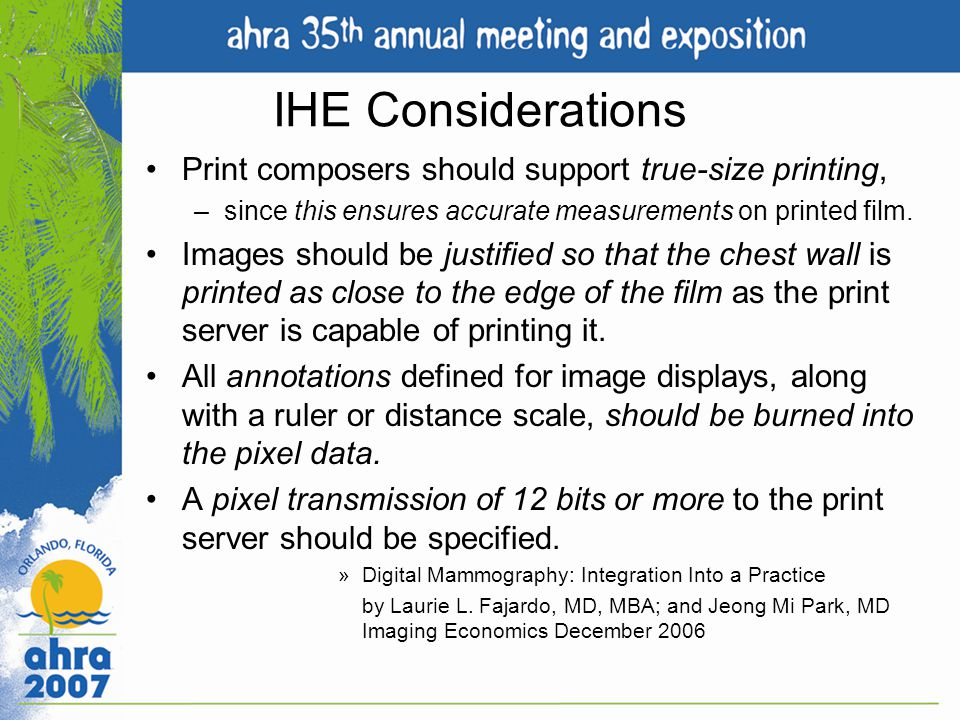 IHE Considerations Print composers should support true-size printing,